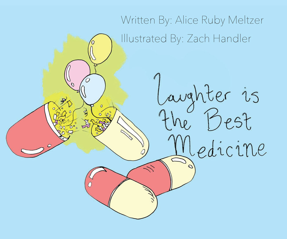Laughing is the best medicine by Alice Meltzer