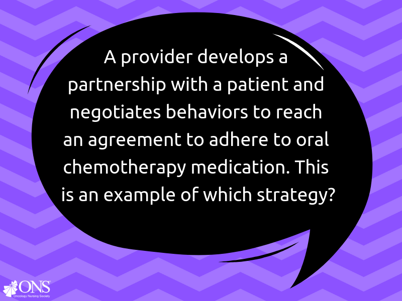 Which of the Following Strategies Is an Example of Developing a Provider-Patient Relationship to Negotiate an Oral Adherence Plan?