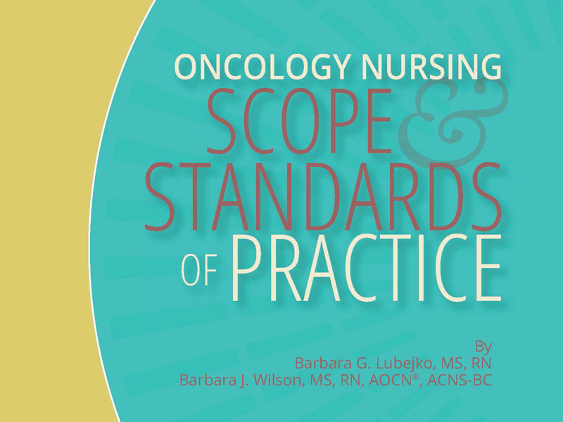 Updated Scope and Standards Represent Key Foci of Oncology Nursing Practice
