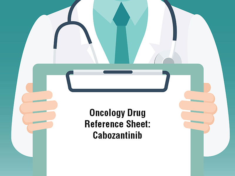 Oncology Drug Reference Sheet: Cabozantinib (Cabometyx®)