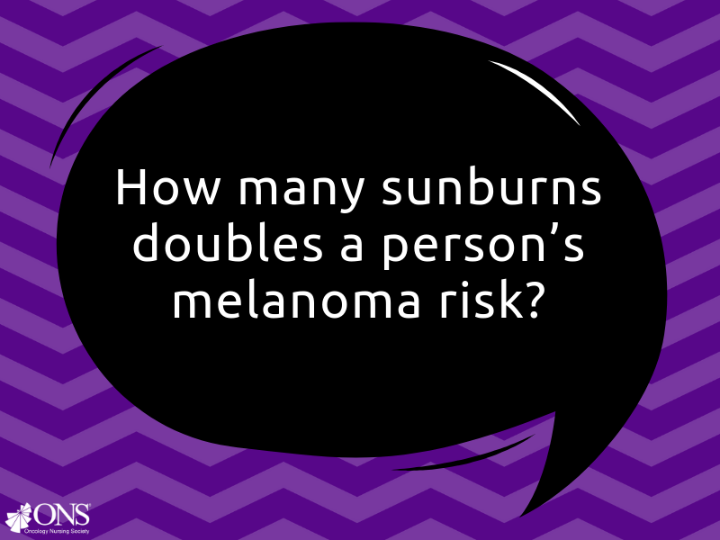 How Many Sunburns Doubles a Person's Melanoma Risk?